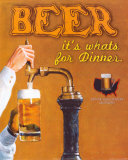 Beer: It's What's for Dinner Posters par Robert Downs