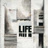 Choose Life Posters by Marie Louise Oudkerk