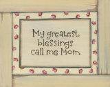 My Greatest Blessings Prints by Karen Tribett