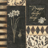 Prayer Changes Things Prints by Jo Moulton