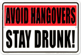 Avoid Hangovers Tin Sign