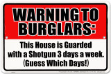 Warning to Burglars Tin Sign