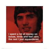 George Best om penge, på engelsk Plakater