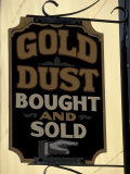 Gold Rush Era Sign in Dawson City, Yukon, Canada Photographic Print by Paul Souders
