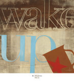 Wake Up Posters by K.c. Haxton
