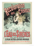Poster Advertising l'Eau Des Sirenes Hair Colourant, 1899 Giclee Print by Jules Chéret