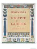 Monuments de L'Egypte et de La Nubie by the Artist, Engraved Roux and J. Engelmann, c.1835 Giclee Print by Jean Francois Champollion