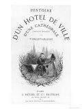 Histoire D'Un Hotel de Ville et D'Une Cathedrale Giclée-Druck von Eugène Viollet-le-Duc