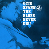 Otis Spann, The Blues Never Die! Poster