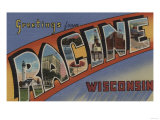 Racine, Wisconsin - Large Letter Scenes Posters by  Lantern Press