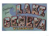 Lake Geneva, Wisconsin - Large Letter Scenes Poster