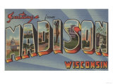 Madison, Wisconsin - Large Letter Scenes Print by  Lantern Press