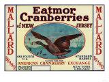 Mallard Eatmor Cranberries Brand Label Prints by  Lantern Press
