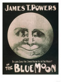 James T. Powers in The Blue Moon Theatre Poster Art