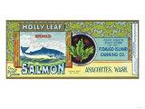 Holly Leaf Salmon Can Label - Anacortes, WA Prints by  Lantern Press