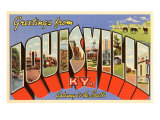Greetings from Louisville, Kentucky Prints