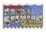 Greetings from Sault Ste. Marie, Michigan Prints