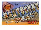 Greetings from Nantucket Island, Massachusetts Prints