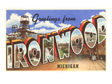 Greetings from Ironwood, Michigan Poster