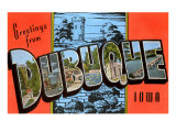 Greeting from Dubuque, Iowa Prints
