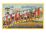 Greetings from Bakerfield, California Prints