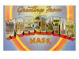 Greetings from Worcester, Massachusetts Prints