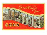 Greetings from Hartford, Connecticut Posters