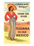 Tijuana, Mexico, Como Esta, Amigo Poster