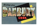 Greetings from Danbury, Connecticut Print