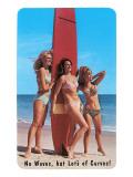 """""""Sin olas pero con muchas curvas"""": Tres chicas surfistas Póster"""