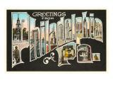 Greetings from Philadelphia, Pennsylvania Prints