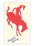 Wonderful Wyoming, Silhouette of Bronco Rider Print