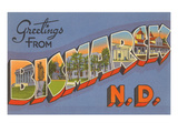Greetings from Bismarck, North Dakota Prints
