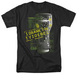 CSI - I Drank the Evidence T-Shirt