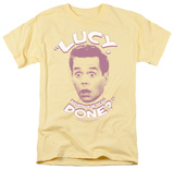 I Love Lucy - What Have You Done T-shirts