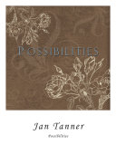 Possibilities Posters by Jan Tanner