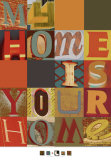 My Home is Your Home Poster von M.J. Lew