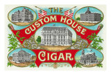 The Custom House Cigar Brand Cigar Box Label Posters