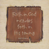 Faith in God Posters by Karen Tribett