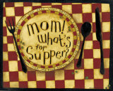 Mom, What's for Supper Posters by Dan Dipaolo