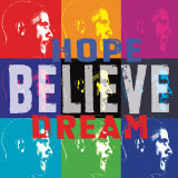 Barack Obama: Hope, Believe, Dream Posters