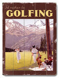 I&#39;d Rather be Golfing Wood Sign