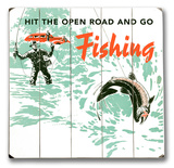 Hit the Open Road - Fishing Wood Sign