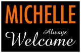 Michelle Always Welcome Masterprint