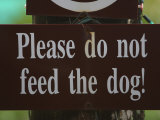 Do Not Feed the Dog Sign Photographic Print