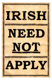 Irish Need Not Apply Masterprint