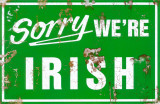 Sorry We're Irish Lámina maestra