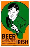 Beer is Living Proof Irish Masterprint