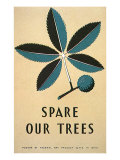 Spare Our Trees, WPA, c.1938 Giclee Print by Stanley Thomas Clough
