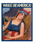 Wake Up America!, c.1917 Giclee Print by James Montgomery Flagg